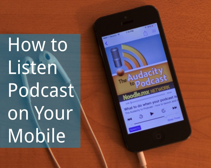 How to Listen to a Podcast on Your Mobile