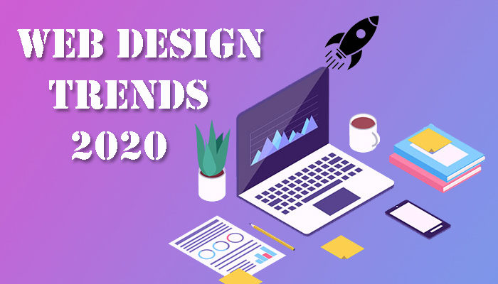 Trends To Know in Website Design for 2020