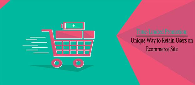 Time-Limited Promotion: Unique Way to Retain Users on Ecommerce Site